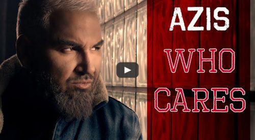Азис - Who Cares
